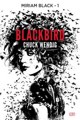 Couverture du livre : Miriam Black, tome 1 : Blackbird