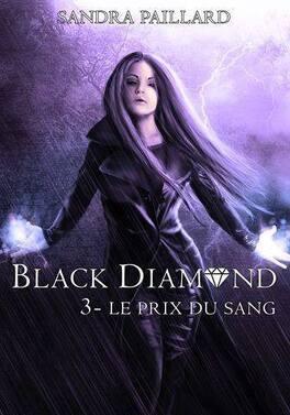Couverture du livre : Black Diamond, Tome 3 : Le Prix du sang
