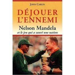 Couverture du livre : Déjouer l'ennemi : Nelson Mandela et le jeu qui a sauvé une nation