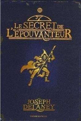 Couverture du livre : L'Épouvanteur, Tome 3 : Le Secret de l'Épouvanteur