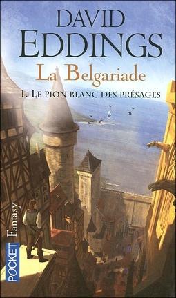 Couverture du livre : La Belgariade, Tome 1 : Le Pion blanc des présages