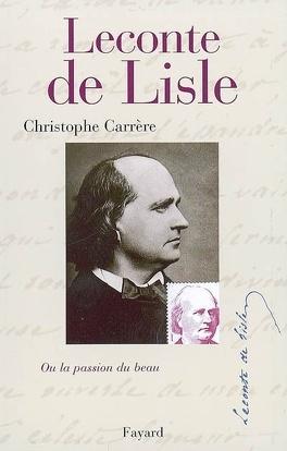 Couverture du livre : Leconte de Lisle ou la Passion du beau
