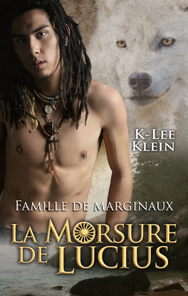 Couverture du livre : Famille de marginaux, Tome 1 : La Morsure de Lucius