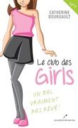 Club des girls, tome 1 : Un bal vraiment pas rêvé !