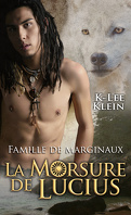 Famille de marginaux, Tome 1 : La Morsure de Lucius