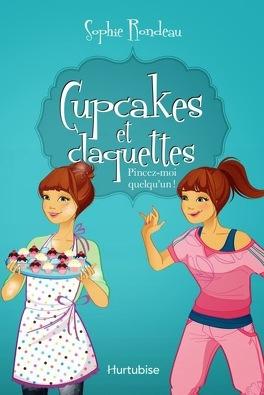 Couverture du livre : Cupcakes et claquettes, tome 3 : Pincez-moi quelqu'un !