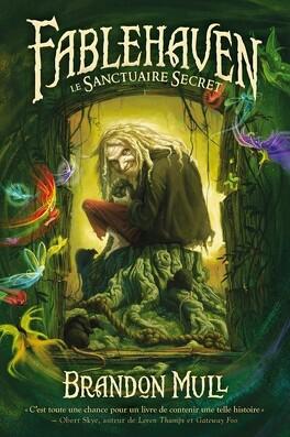 Couverture du livre : Fablehaven, Tome 1 : Le Sanctuaire secret