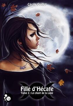 Couverture de Fille d'Hécate, Tome 3 : Le Chant de la Lune