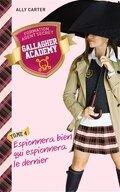 Gallagher Academy, Tome 4 : Espionnera bien qui espionnera le dernier