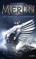 Merlin, tome 5 : les ailes de l'enchanteur