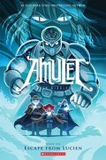 Amulet, tome 6: Escape From Lucien