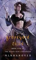 La Fille du Soleil Noir, Tome 5 : Graveyard Child