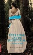 L'Étrange Cas de Juliette M., Tome 2 : Retour en enfer