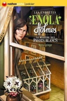 Couverture du livre : Les Enquêtes d'Enola Holmes, Tome 3 : Le Mystère des pavots blancs