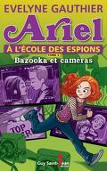 Ariel à l'école des espions, tome 2: Bazooka et caméras