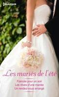 Les Mariés de l'été : Fiancée pour un soir / Les Rêves d'une mariée / Un rendez-vous arrangé