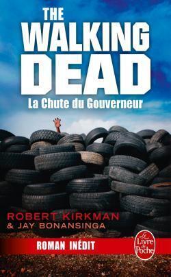 Couverture du livre : The Walking Dead, tome 3 : La Chute du Gouverneur