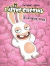 The lapins crétins, tome 5 : La vie en rose.