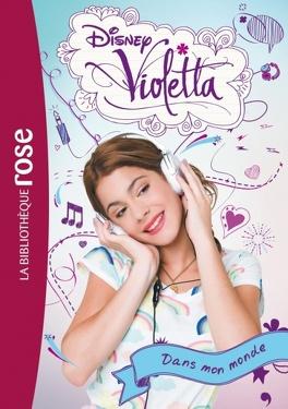 Couverture du livre : Violetta, Tome 1 : Dans mon monde
