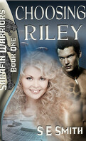 Les Guerriers Sarafins, tome 1 : Choisir Riley