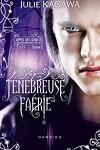 couverture Les Nouveaux Royaumes Invisibles - L'appel des Oubliés, Tome 2 : Ténébreuse Faérie