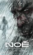 Noé, Tome 3 : Et les eaux envahirent la Terre