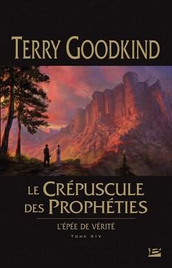 Couverture de L'Épée de Vérité, tome 14 : Le Crépuscule des Prophéties