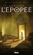 Alexandre - L'Épopée, tome 1 : Un Roi vient de mourir