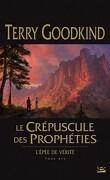L'Épée de Vérité, Tome 14 : Le Crépuscule des prophéties