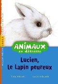 Animaux en détresse, Tome 5 : Lucien, le lapin peureux