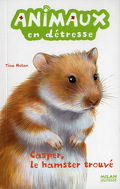 Animaux en détresse, Tome 7 : Casper, le hamster trouvé