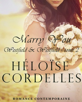 Couverture du livre : Westfield & Westfield, Tome 2 : Marry you