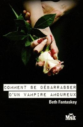 Couverture du livre : Comment se débarrasser d'un vampire amoureux, Tome 1