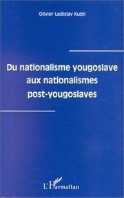Couverture du livre : Du nationalisme yougoslave aux nationalismes post-yougoslaves