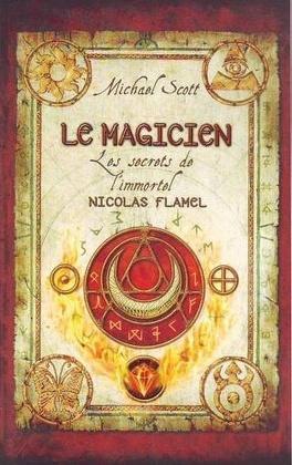 Couverture du livre : Les Secrets de l'immortel Nicolas Flamel, Tome 2 : Le Magicien