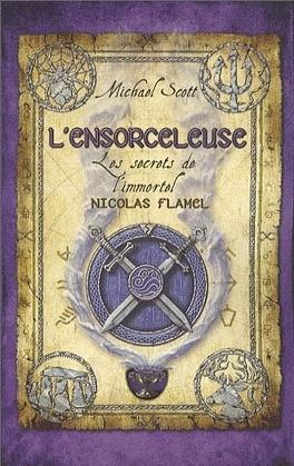Couverture du livre : Les Secrets de l'Immortel Nicolas Flamel, Tome 3 : L'Ensorceleuse