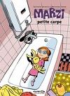 Marzi, Tome 1 : Petite carpe