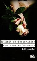 Comment se débarrasser d'un vampire amoureux, Tome 1