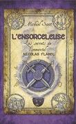 Les Secrets de l'Immortel Nicolas Flamel, Tome 3 : L'Ensorceleuse