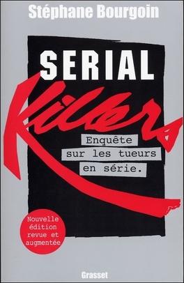 Couverture du livre : Serial killers - enquête sur les tueurs en série