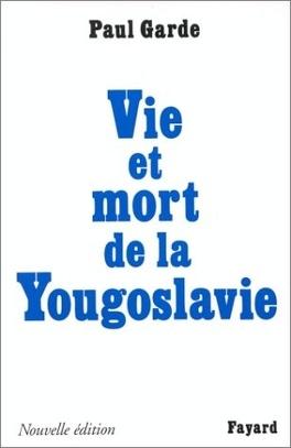 Couverture du livre : Vie et mort de la Yougoslavie