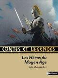 Conte et Legendes Les heros du moyen-age