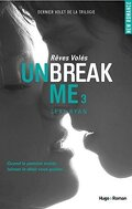 Unbreak Me, Tome 3 : Rêves Volés