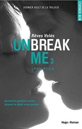 Couverture du livre : Unbreak Me, Tome 3 : Rêves Volés