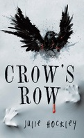 Crow's Row, Tome 1 : Crow's Row