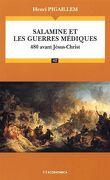 Salamine Et Les Guerres Médiques - 480 Avant Jésus-Christ