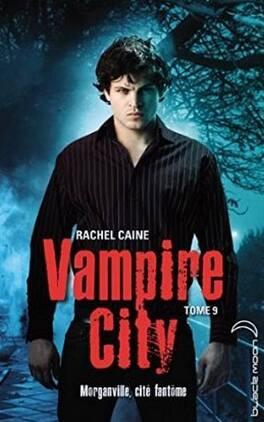 Couverture du livre : Vampire City, Tome 9 : Ville fantôme