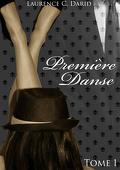 Dance Trilogie, Tome 1 : Première Danse