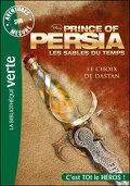 Prince of Persia , Aventure sur mesure, Tome 1 : Le Choix de Dastan