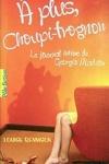 couverture Le Journal intime de Georgia Nicolson, Tome 4 : À plus, Choupi-Trognon...